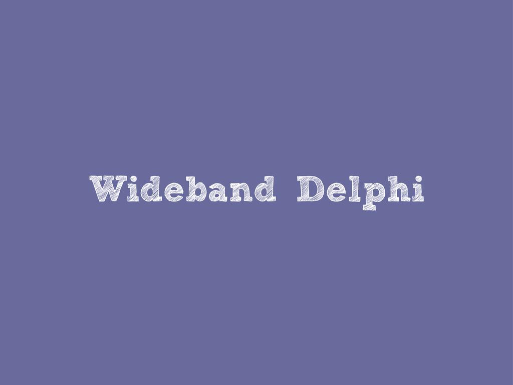Wideband Delphi