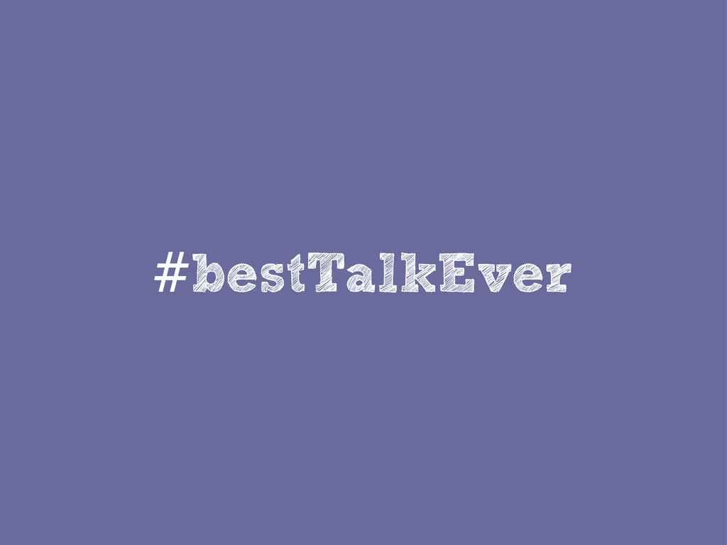 #bestTalkEver