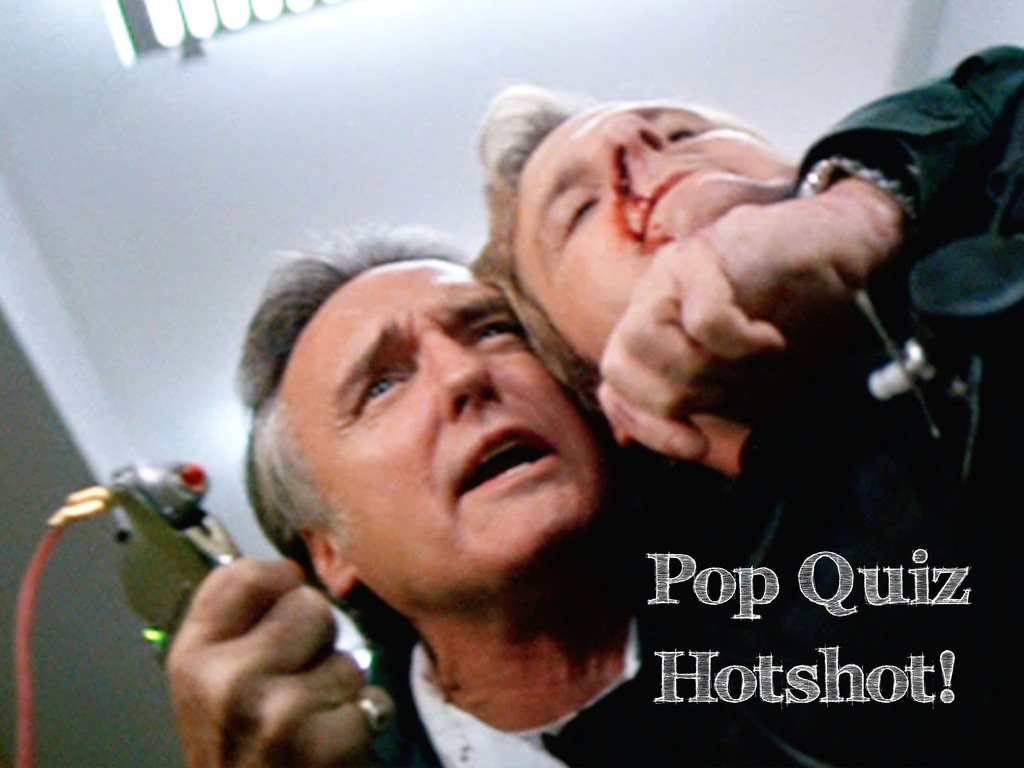 Pop Quiz Hotshot!