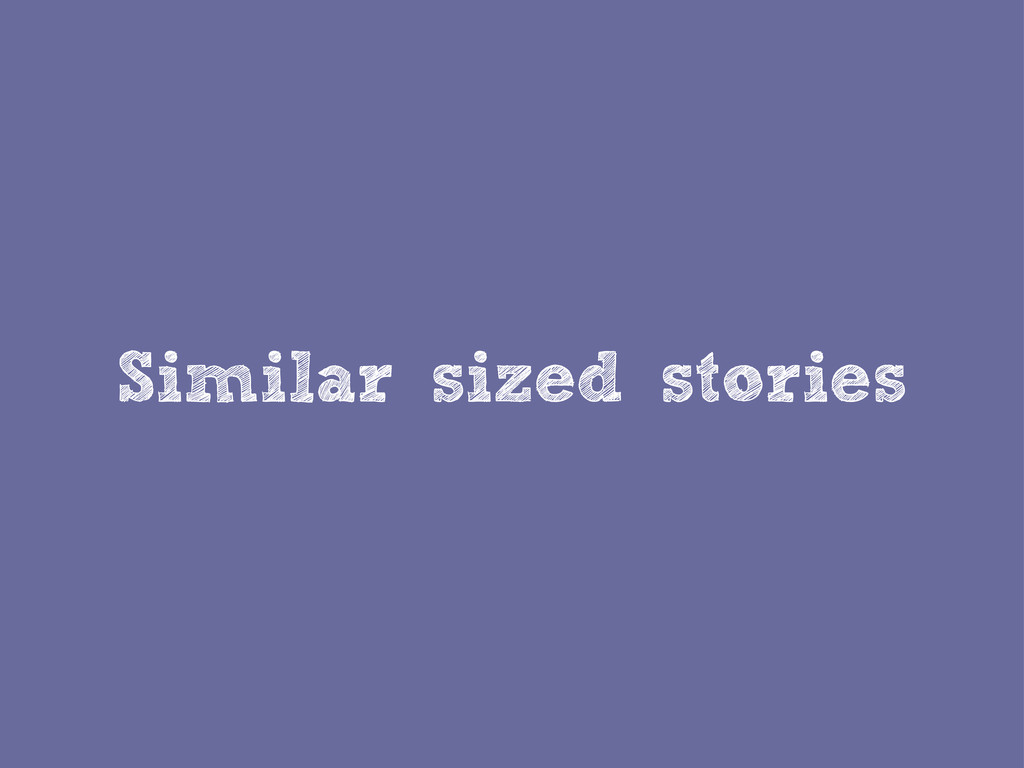 Similar sized stories