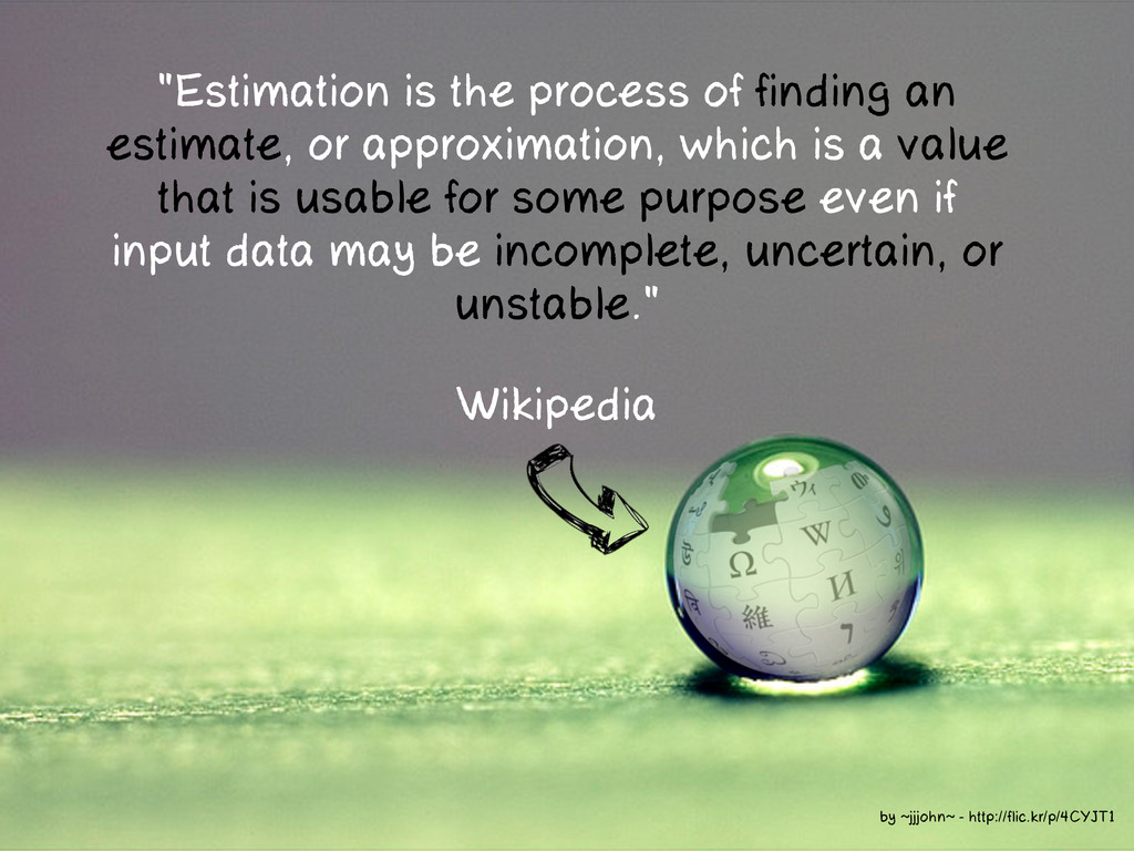 "Wikipedia ""Estimation is the process of finding..."