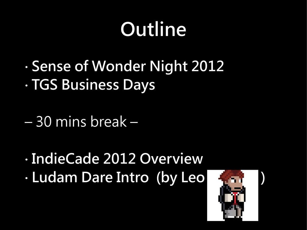Outline ‧ Sense of Wonder Night 2012 ‧ TGS Busi...