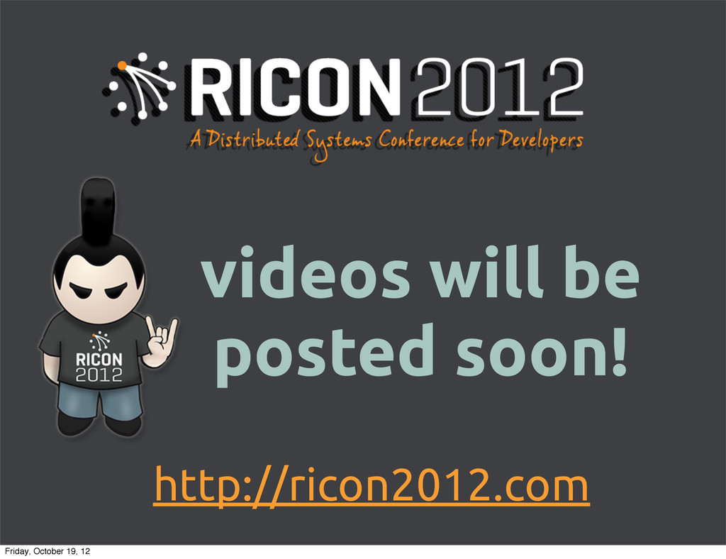 http://ricon2012.com videos will be posted soon...