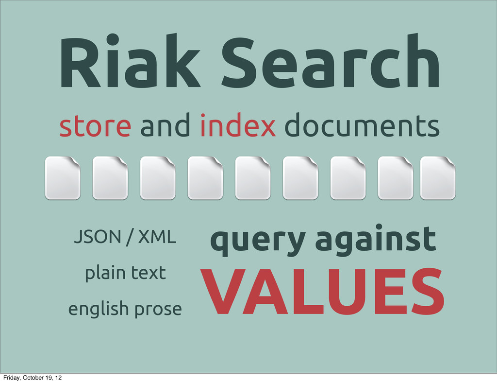 store and index documents Riak Search JSON / XM...
