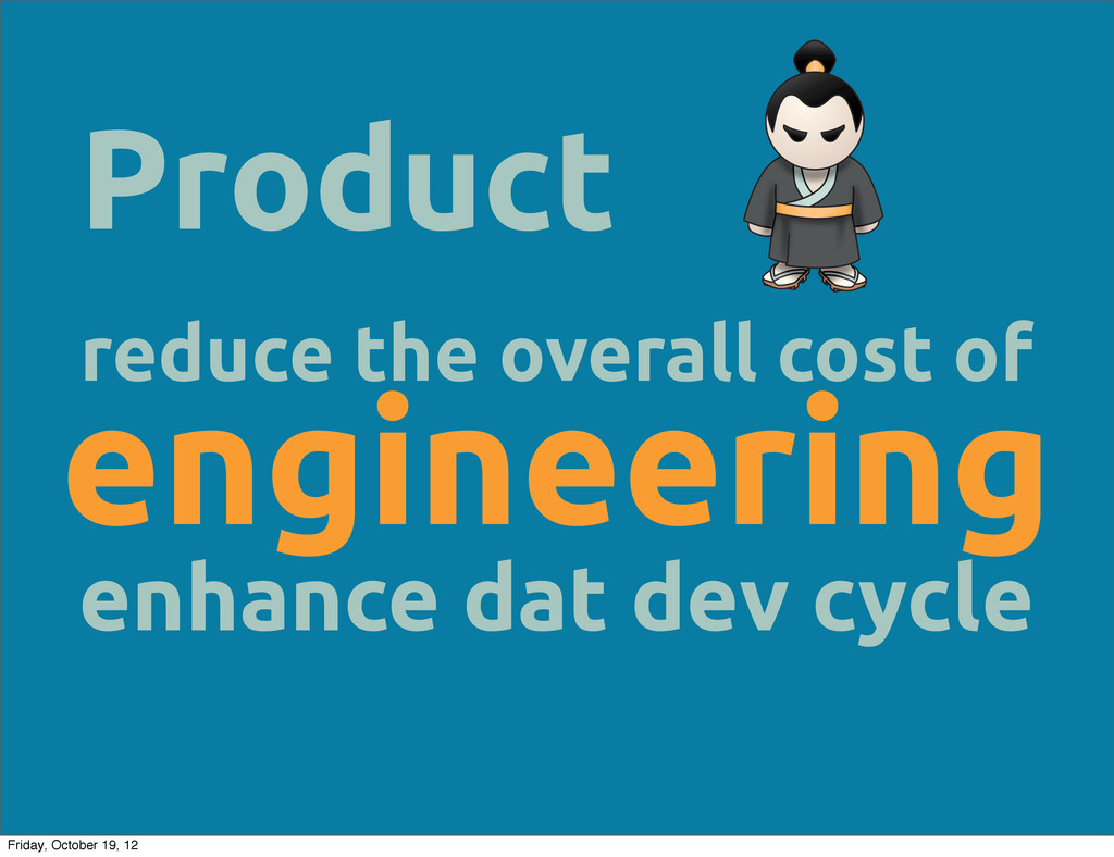 Product reduce the overall cost of engineering ...