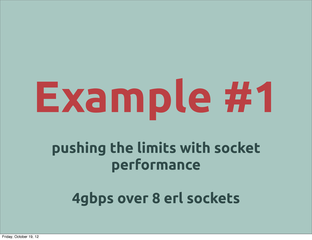 Example #1 pushing the limits with socket perfo...