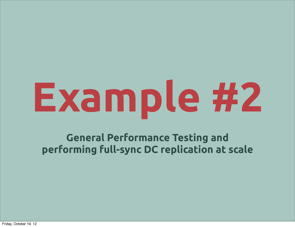 Example #2 General Performance Testing and perf...