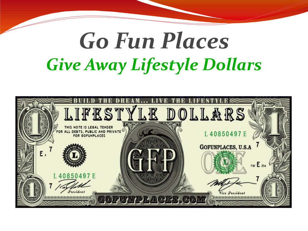 Go Fun Places Give Away Lifestyle Dollars
