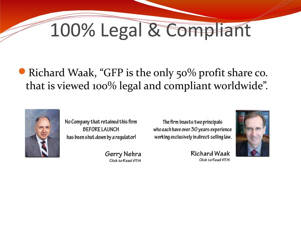 """100% Legal & Compliant Richard Waak, """"GFP is t..."""