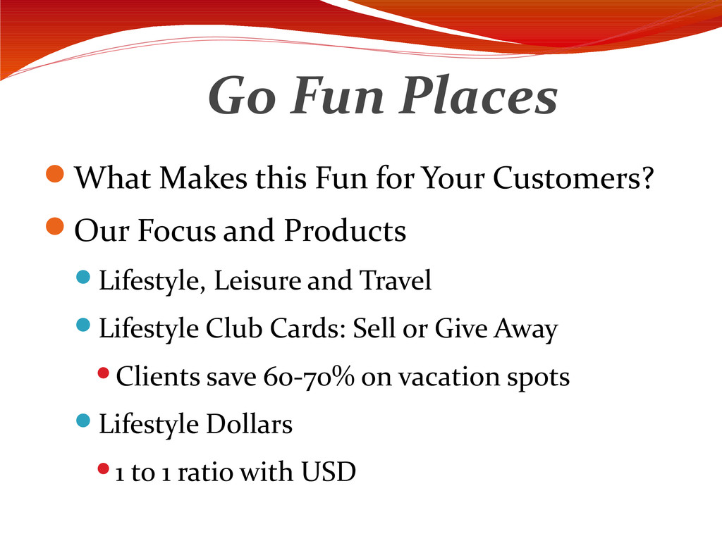 Go Fun Places What Makes this Fun for Your Cus...