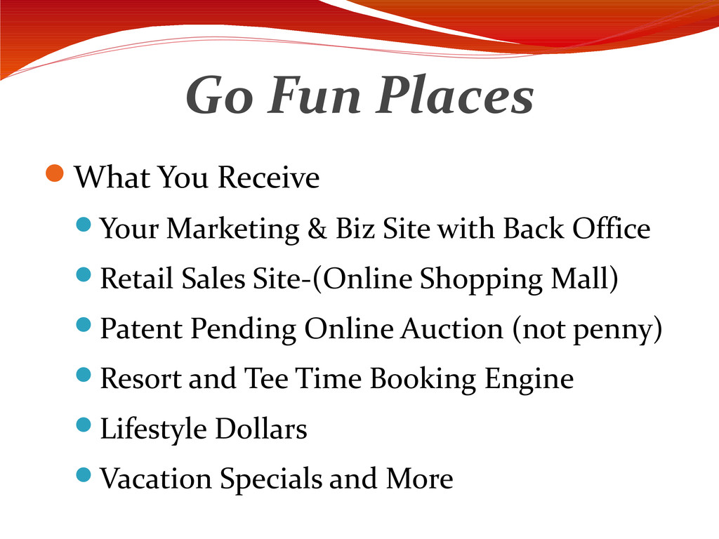 Go Fun Places What You Receive Your Marketing...