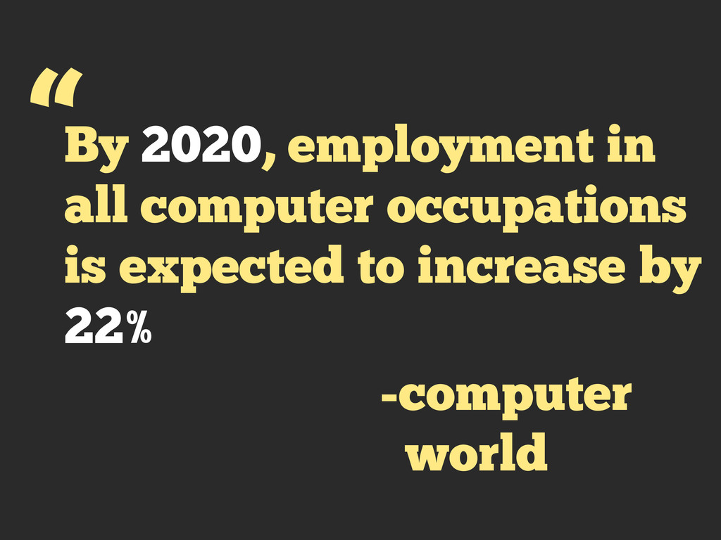 By 2020, employment in all computer occupations...