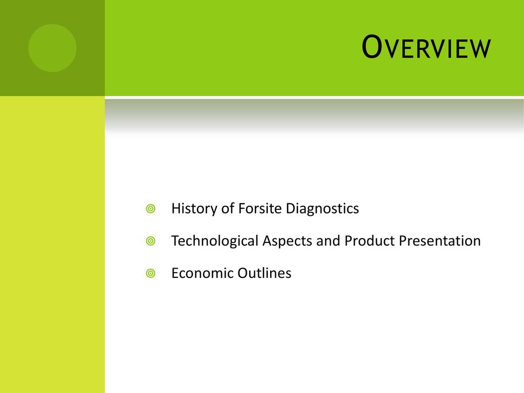 OVERVIEW  History of Forsite Diagnostics  Tec...