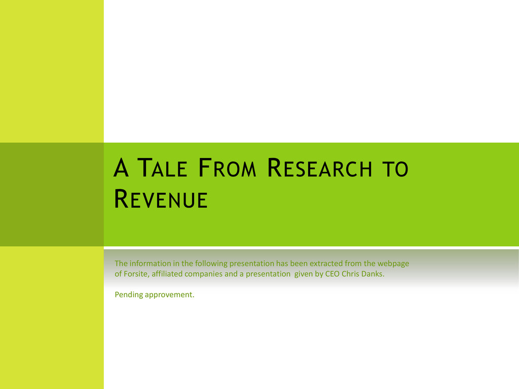 A TALE FROM RESEARCH TO REVENUE The information...