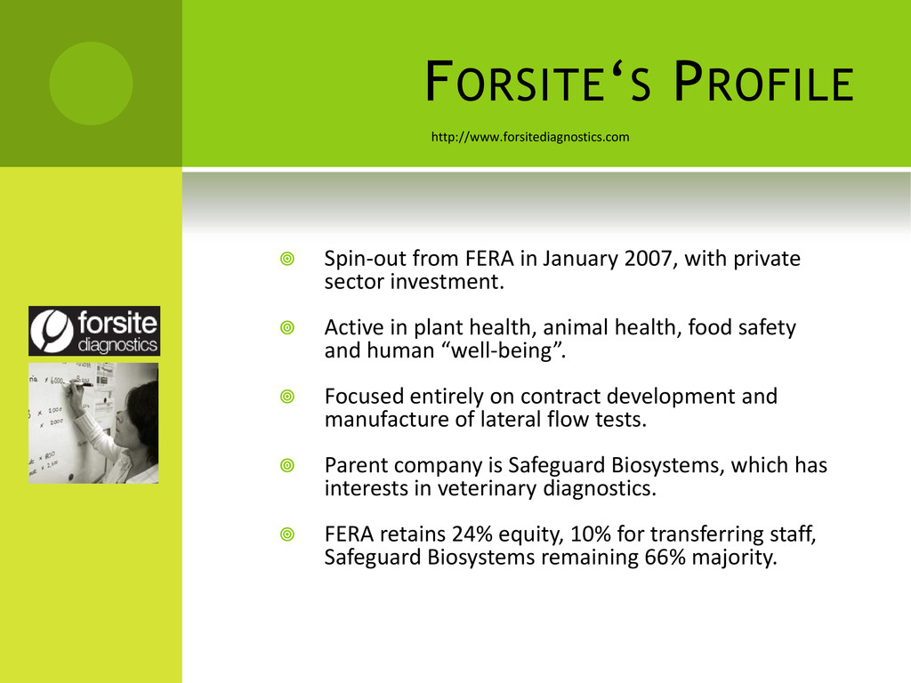 FORSITE'S PROFILE  Spin-out from FERA in Janua...