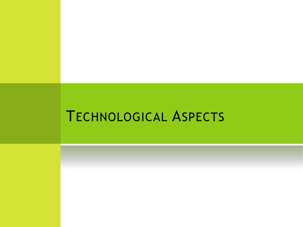 TECHNOLOGICAL ASPECTS