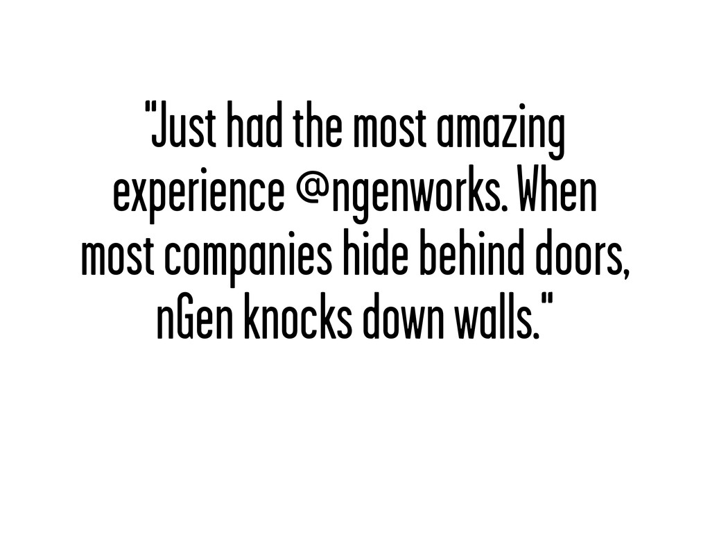 """Just had the most amazing experience @ngenwork..."