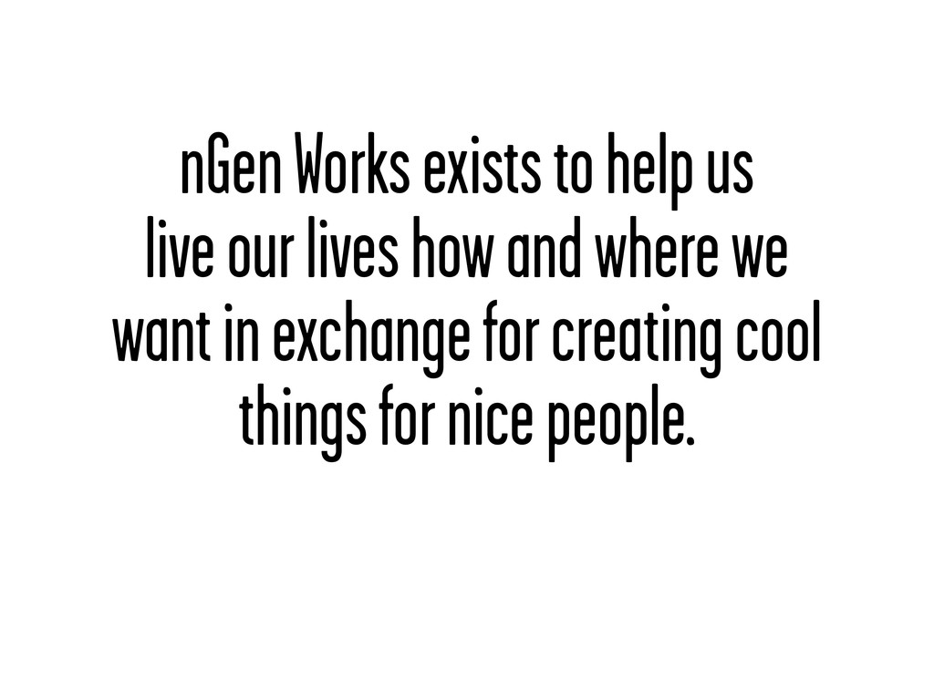 nGen Works exists to help us live our lives how...