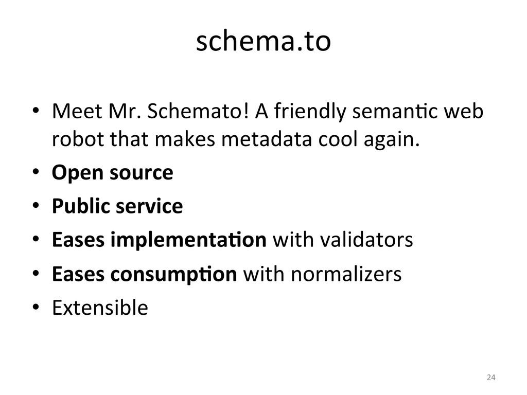 24  schema.to  • Meet Mr. Schemato...
