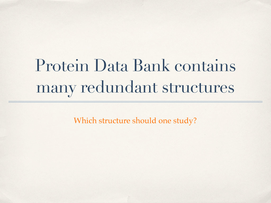 Protein Data Bank contains many redundant struc...