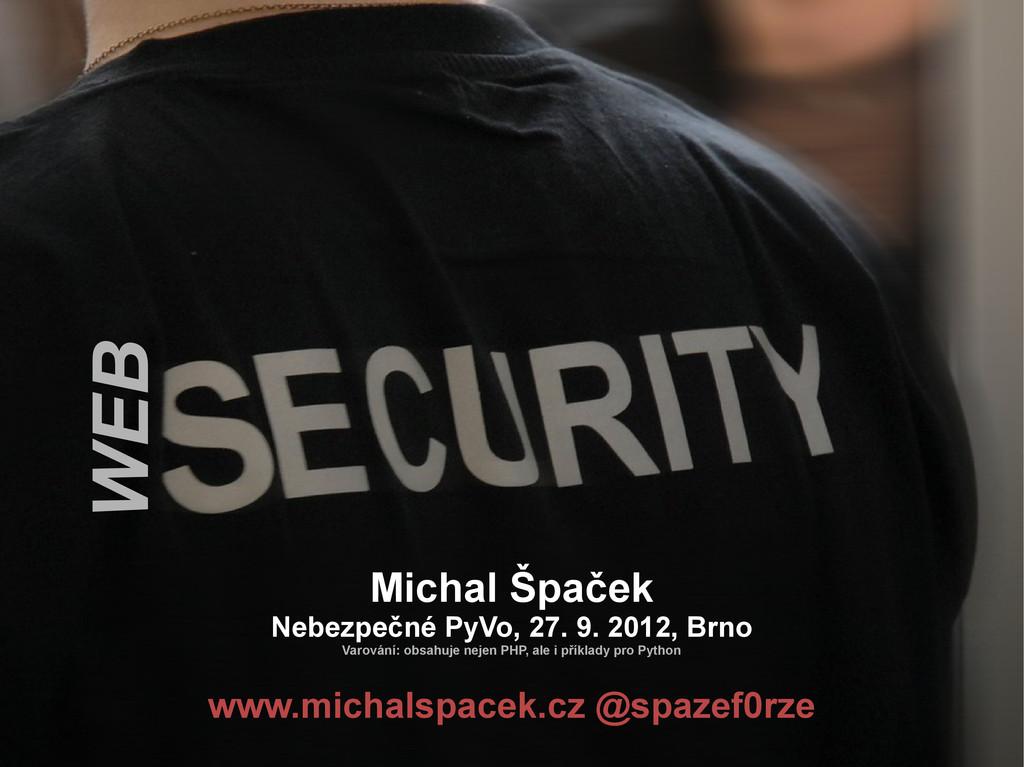 Michal Špaček Nebezpečné PyVo, 27. 9. 2012, Brn...