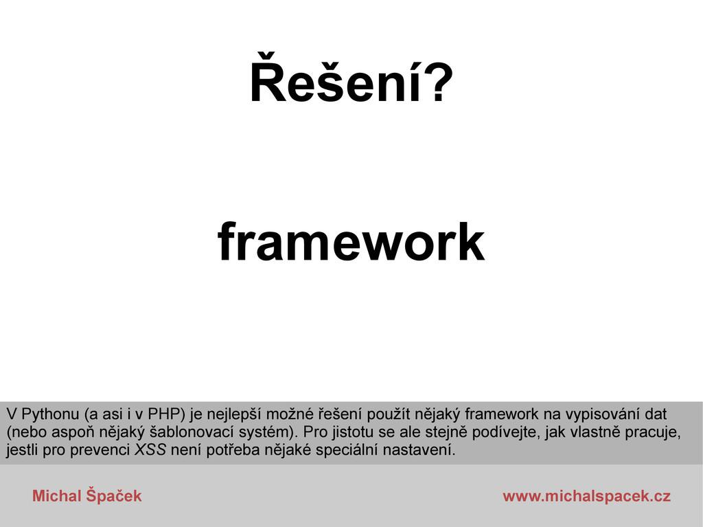 Michal Špaček www.michalspacek.cz Řešení? frame...