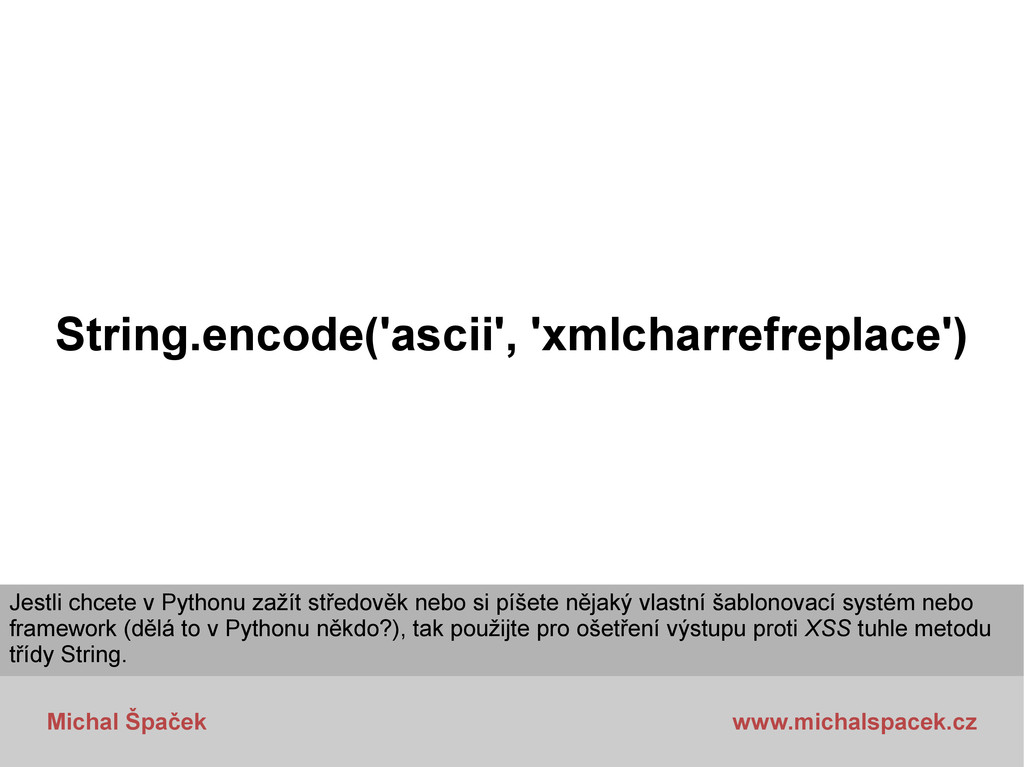 Michal Špaček www.michalspacek.cz String.encode...