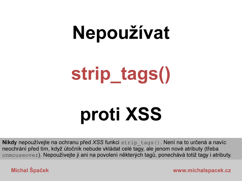 Michal Špaček www.michalspacek.cz Nepoužívat st...
