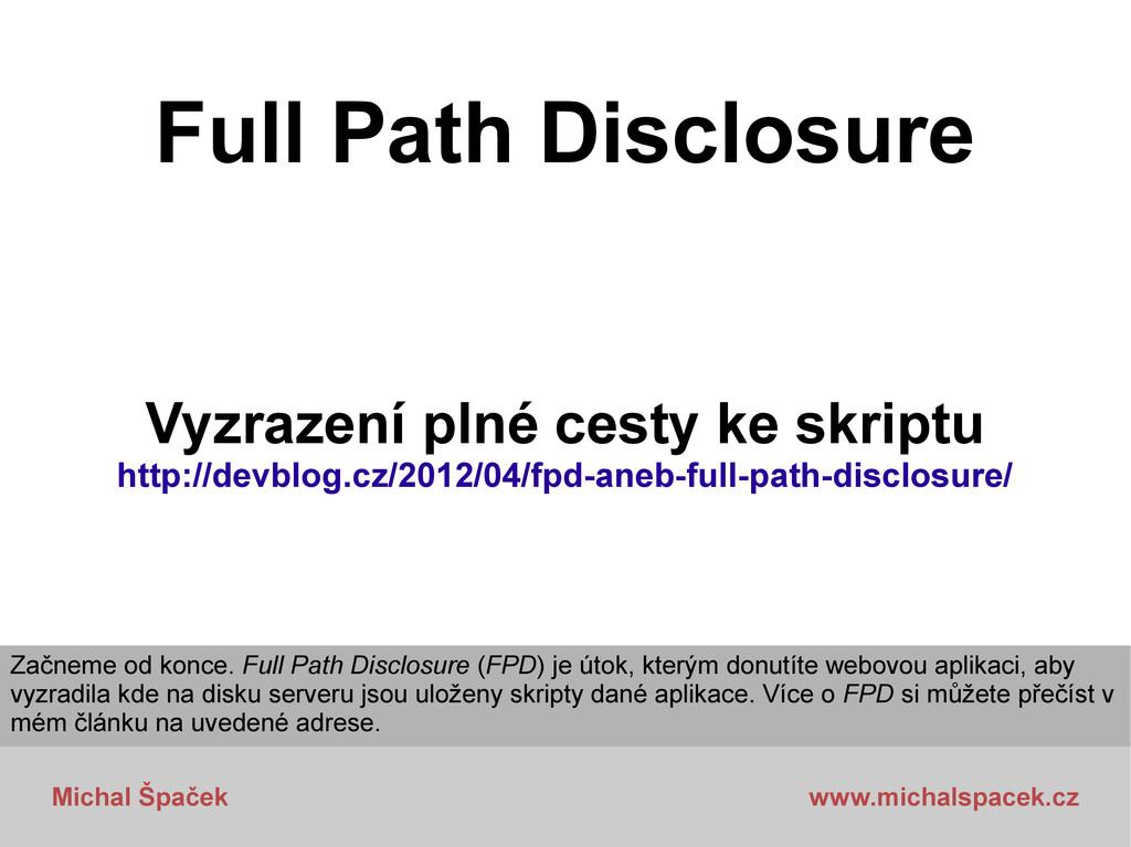 Michal Špaček www.michalspacek.cz Full Path Dis...