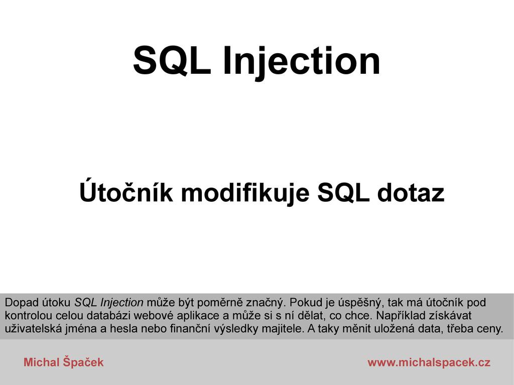 Michal Špaček www.michalspacek.cz SQL Injection...