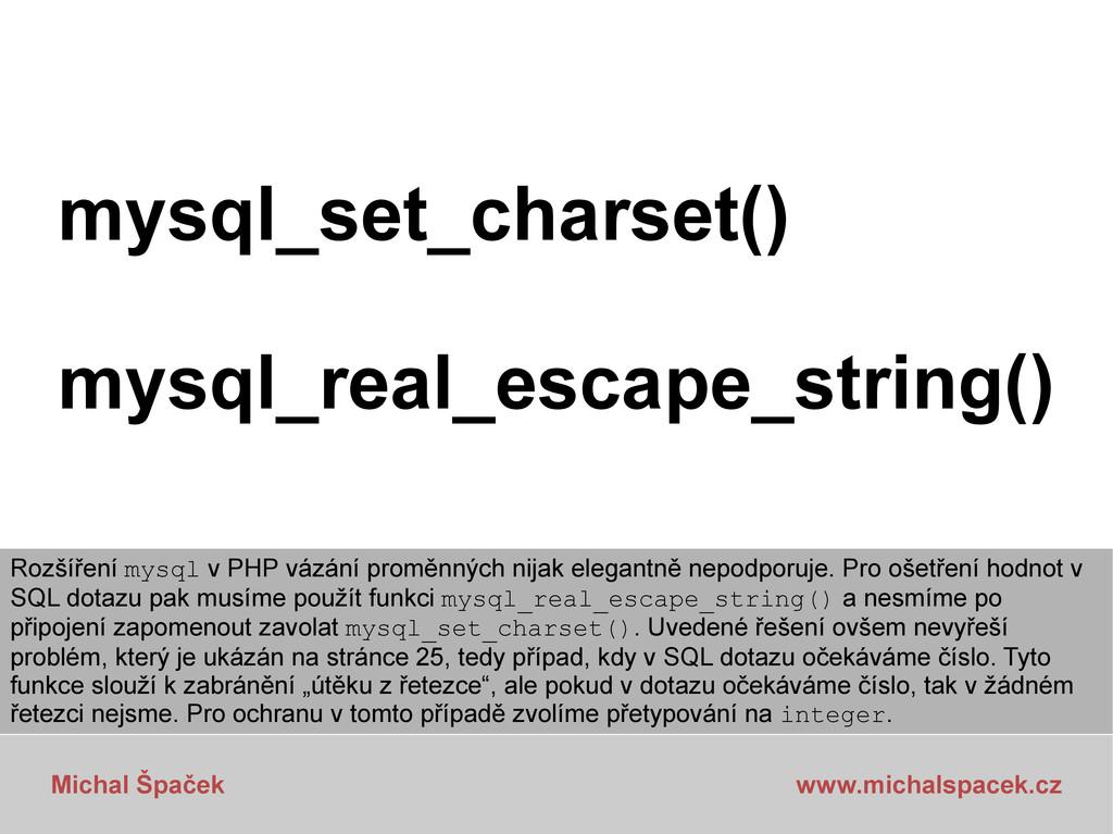 Michal Špaček www.michalspacek.cz mysql_set_cha...