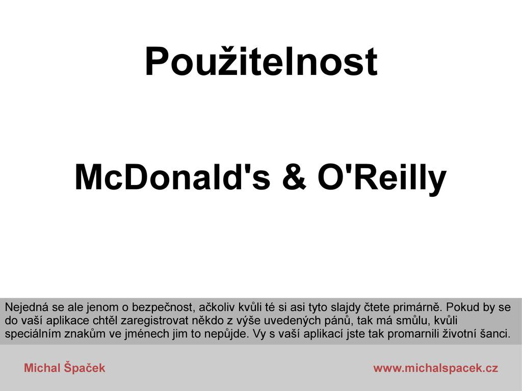 Michal Špaček www.michalspacek.cz Použitelnost ...