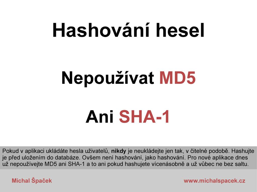 Michal Špaček www.michalspacek.cz Hashování hes...