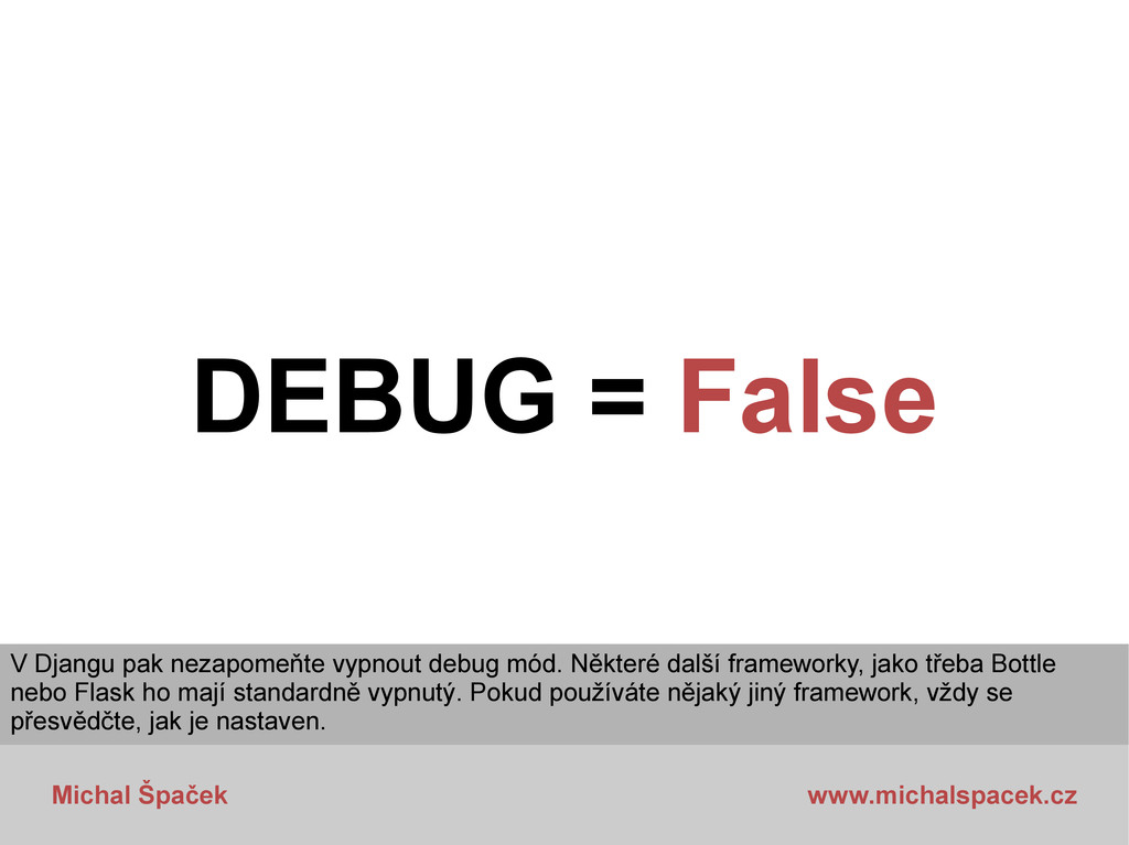 Michal Špaček www.michalspacek.cz DEBUG = False...