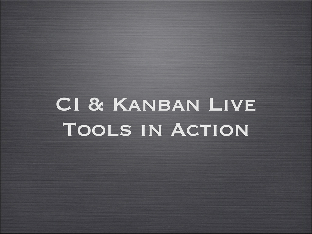 CI & Kanban Live Tools in Action