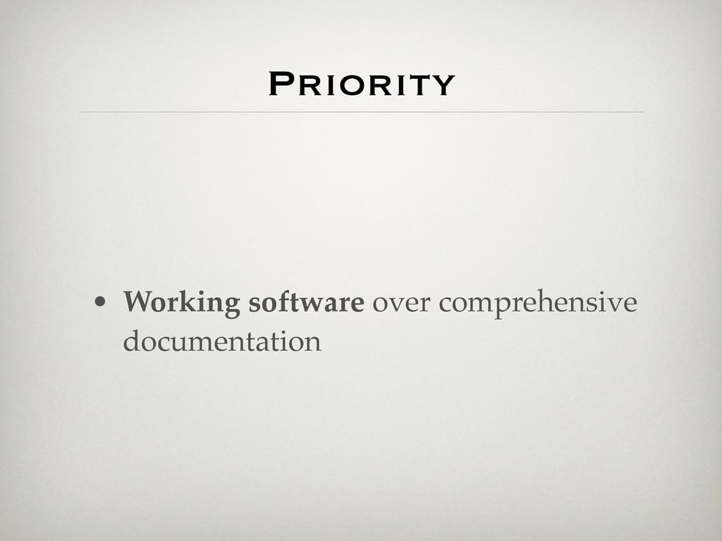 Priority • Working software over comprehensive ...