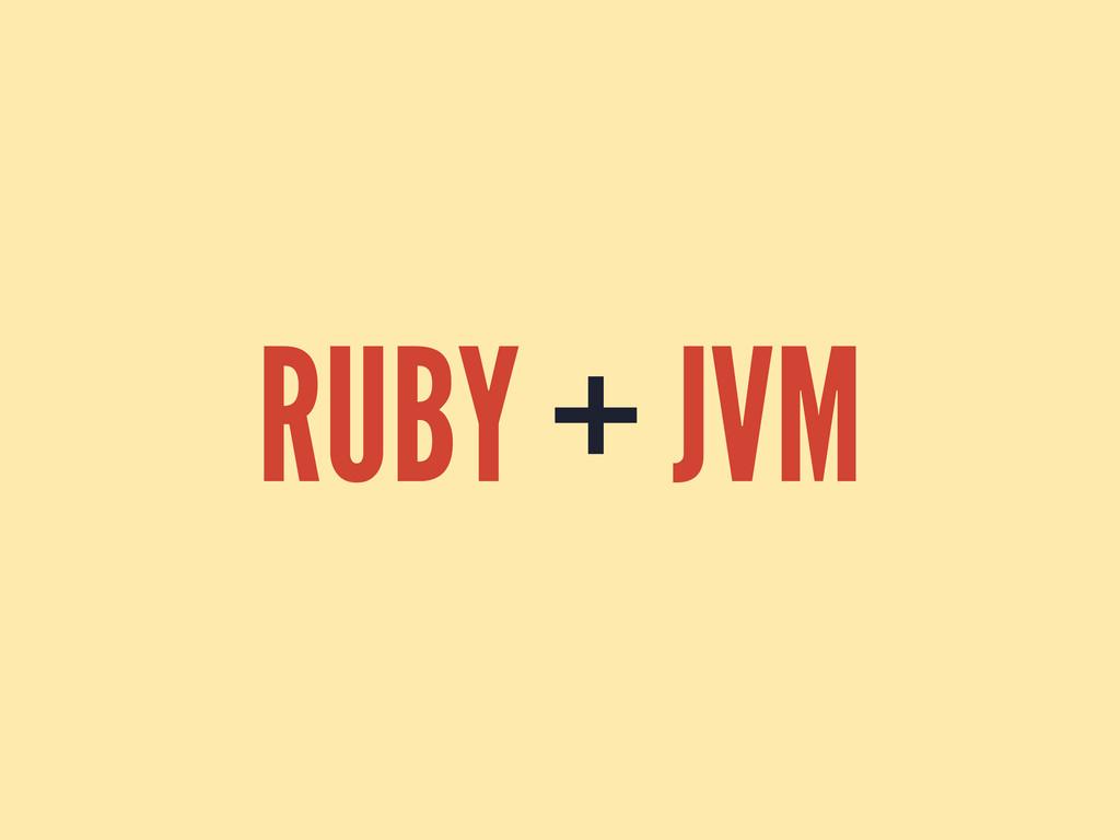 RUBY + JVM