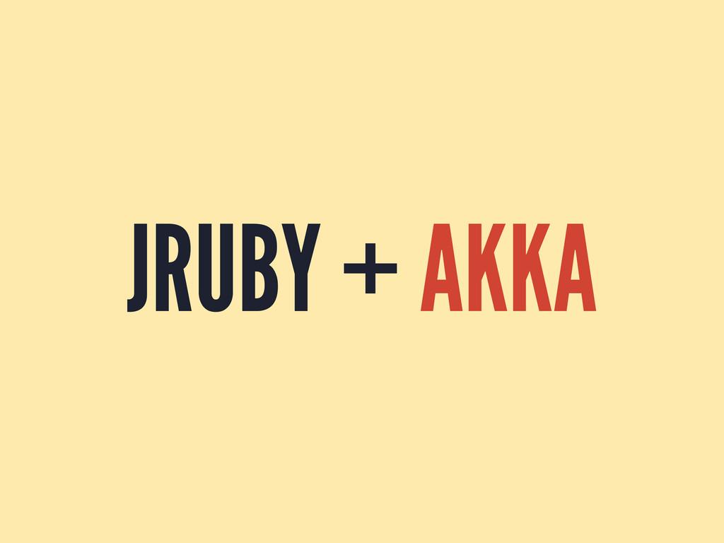 JRUBY + AKKA