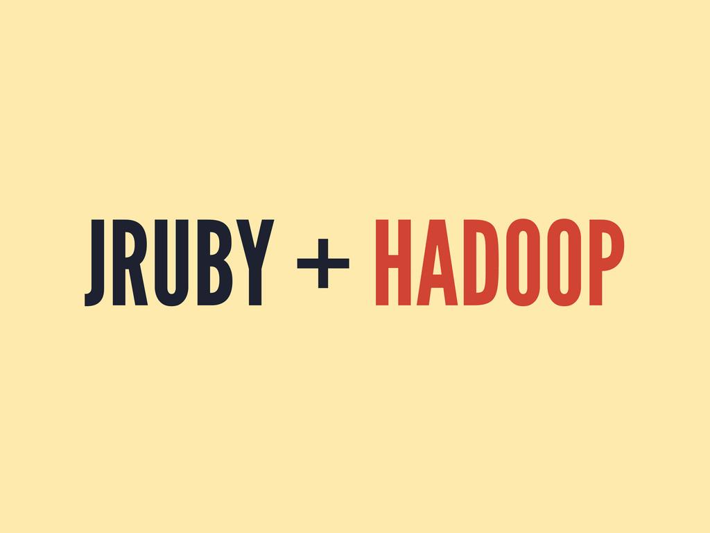JRUBY + HADOOP