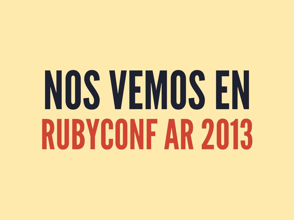 NOS VEMOS EN RUBYCONF AR 2013