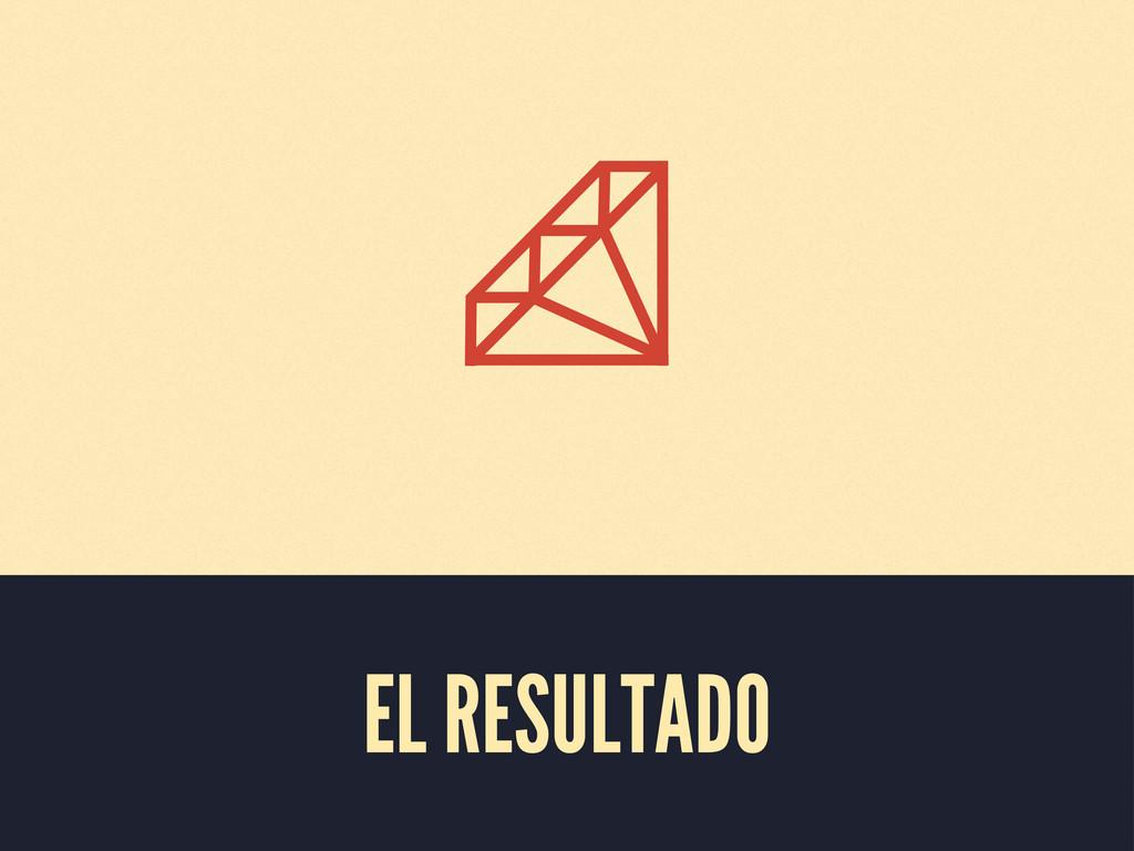 EL RESULTADO