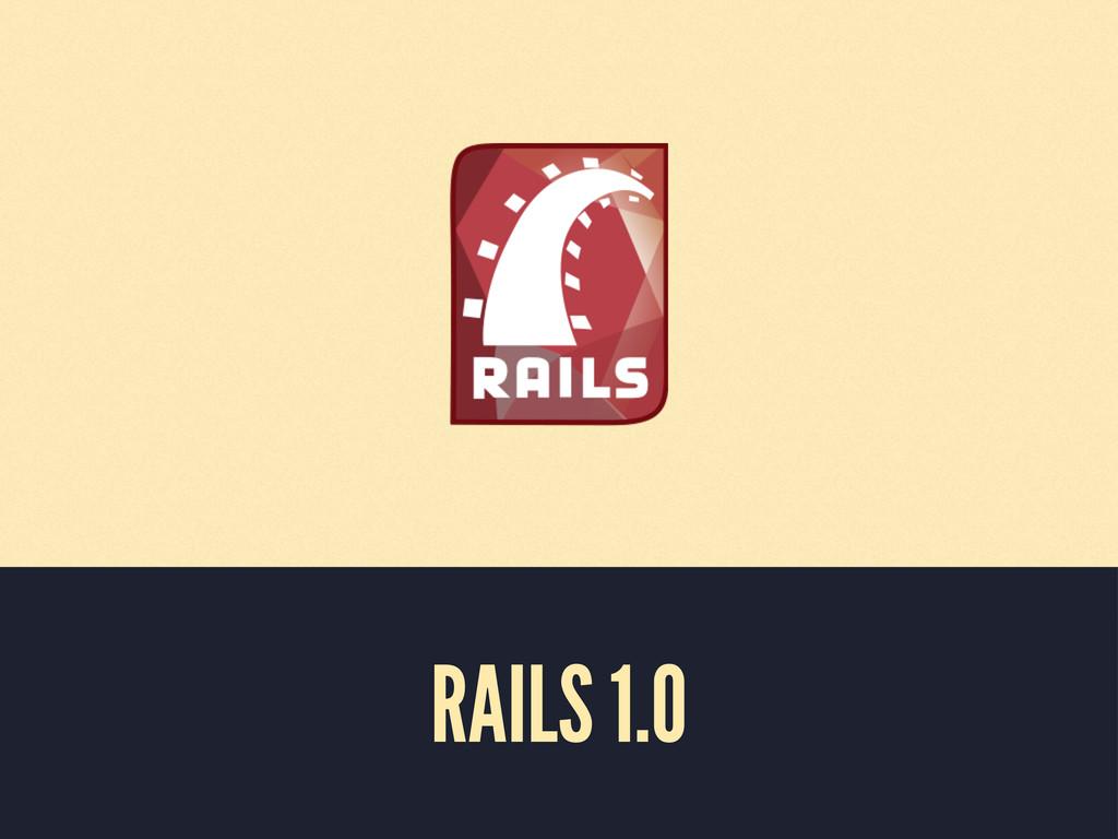 RAILS 1.0