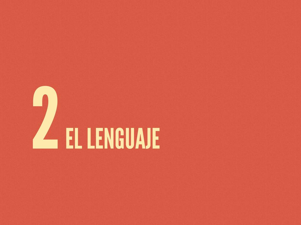 2 EL LENGUAJE