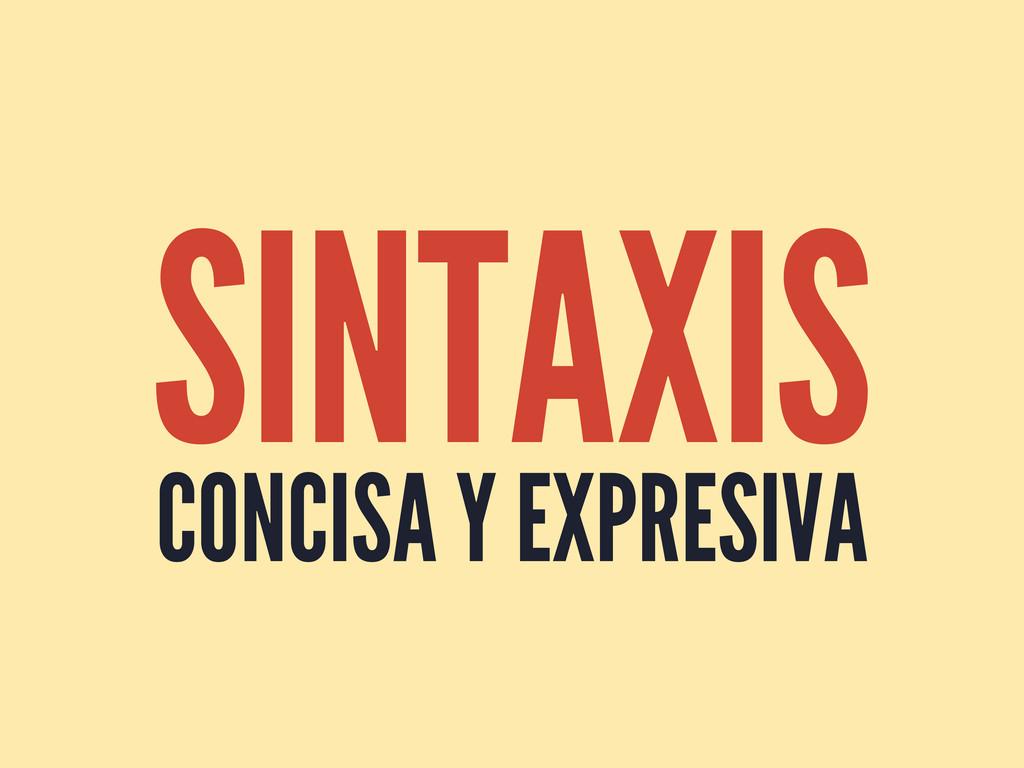SINTAXIS CONCISA Y EXPRESIVA