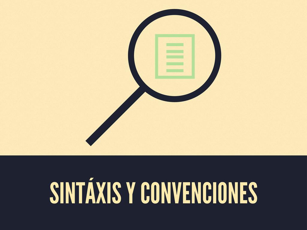 SINTÁXIS Y CONVENCIONES