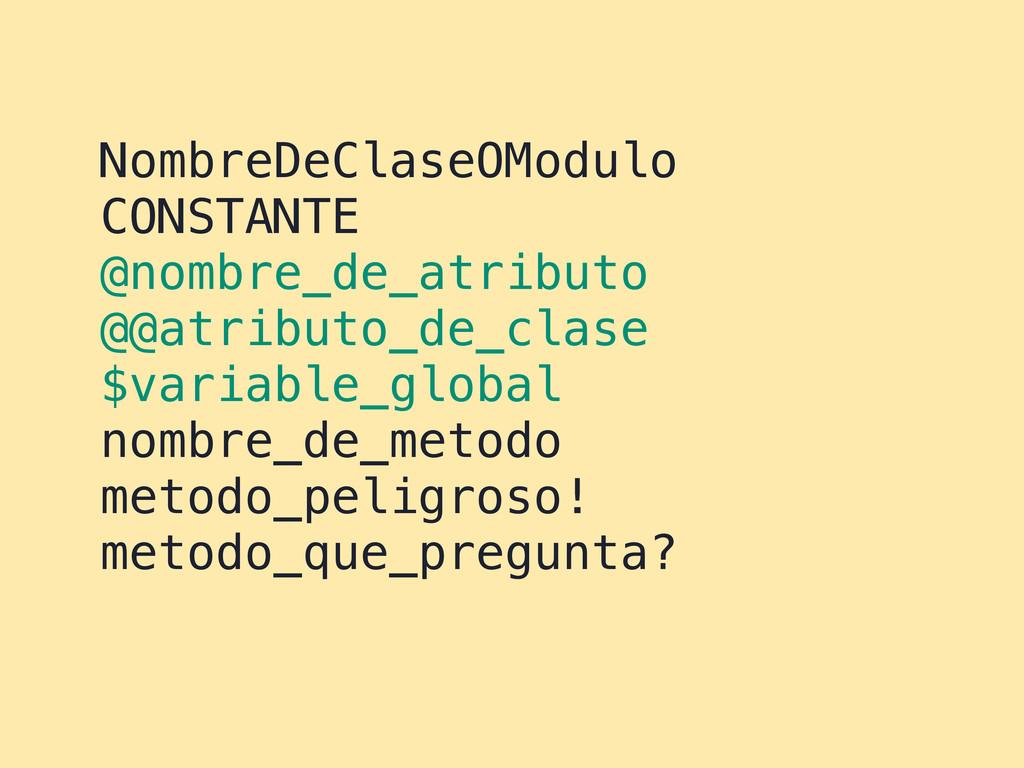 NombreDeClaseOModulo CONSTANTE @nombre_de_atrib...
