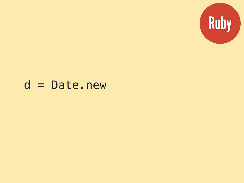 d = Date.new Ruby