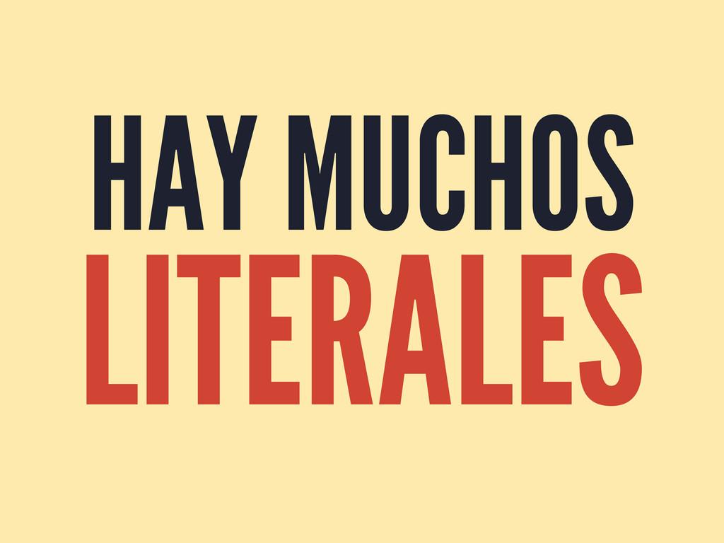 HAY MUCHOS LITERALES