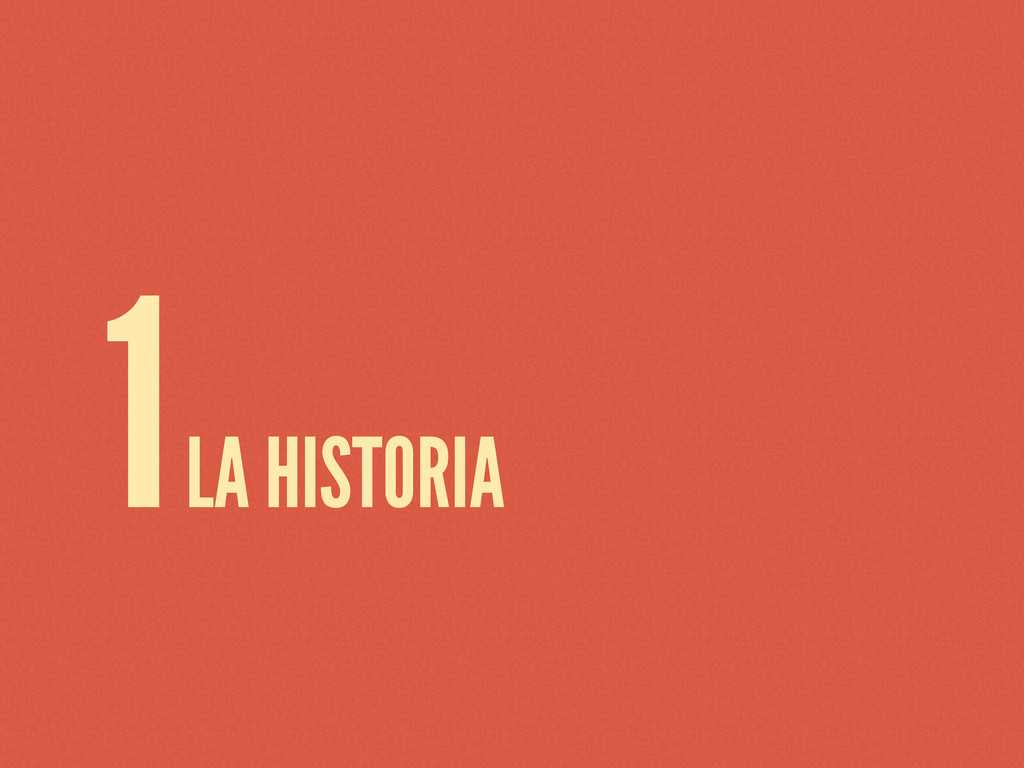 1 LA HISTORIA