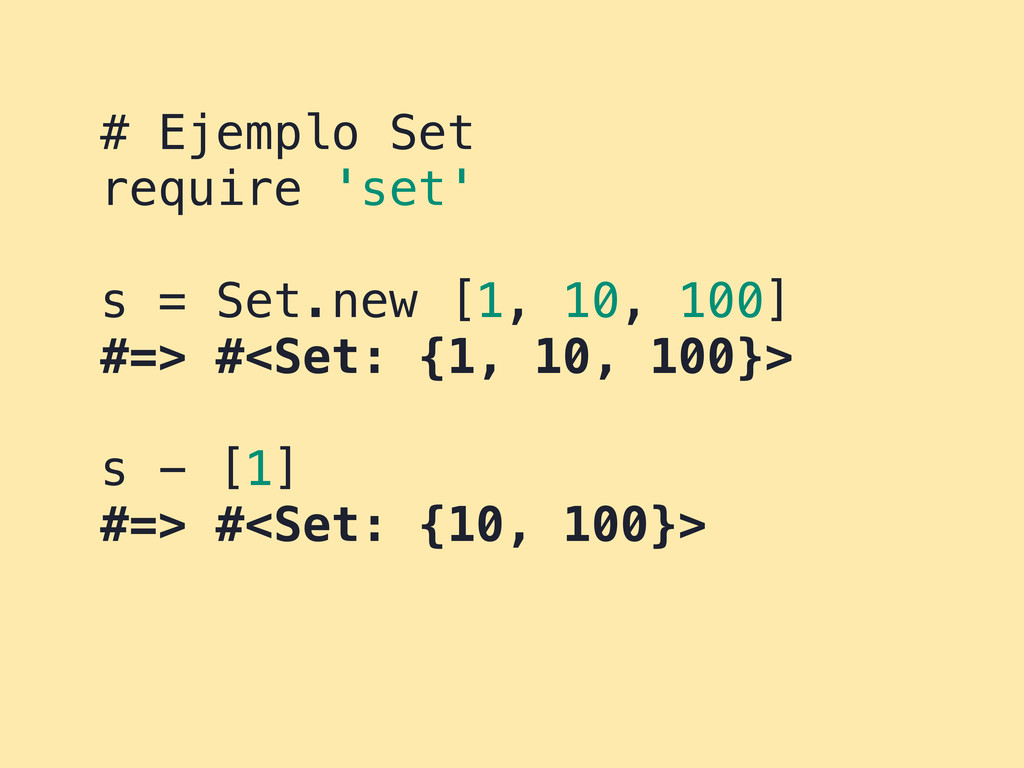 # Ejemplo Set require 'set' s = Set.new [1, 10,...